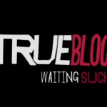 true_blood_waiting_sucks