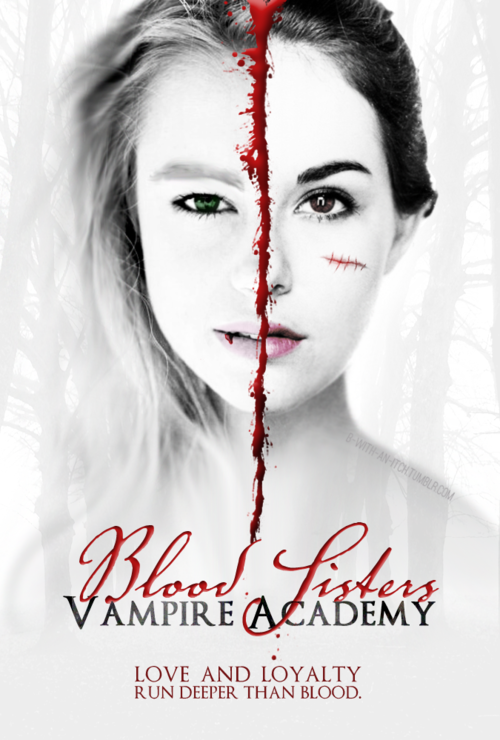 The-Vampire-Academy-Blood-sisters-fanmade-movie-poster-the-vampire-academy-blood-sisters-34226165-500-740