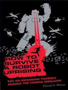 Dan-Wilson-HOW-TO-SURVIVE-A-ROBOT-UPRISING-1