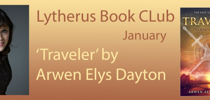 Lytherus January Book Club: Traveler by Arwen Elys Dayton!